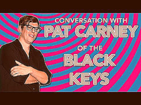 Black Keys' Pat Carney Talks Turn Blue, Band Stories, Instagram and More