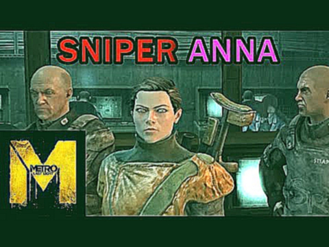SNIPER ANNA and STARTING A NEW GAME | Metro: Last Light PC