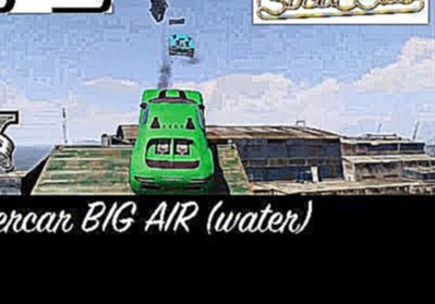 GTA 5 Custom Ps3 Race 'Supercar BIG AIR water' with Xbox link