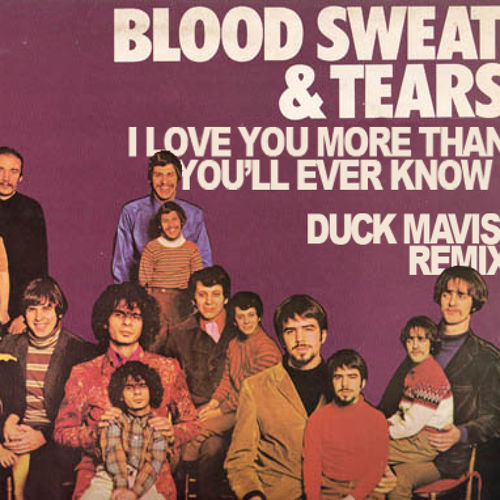 Blood, Sweat and Tears - I Love You More Than You'll Ever Know