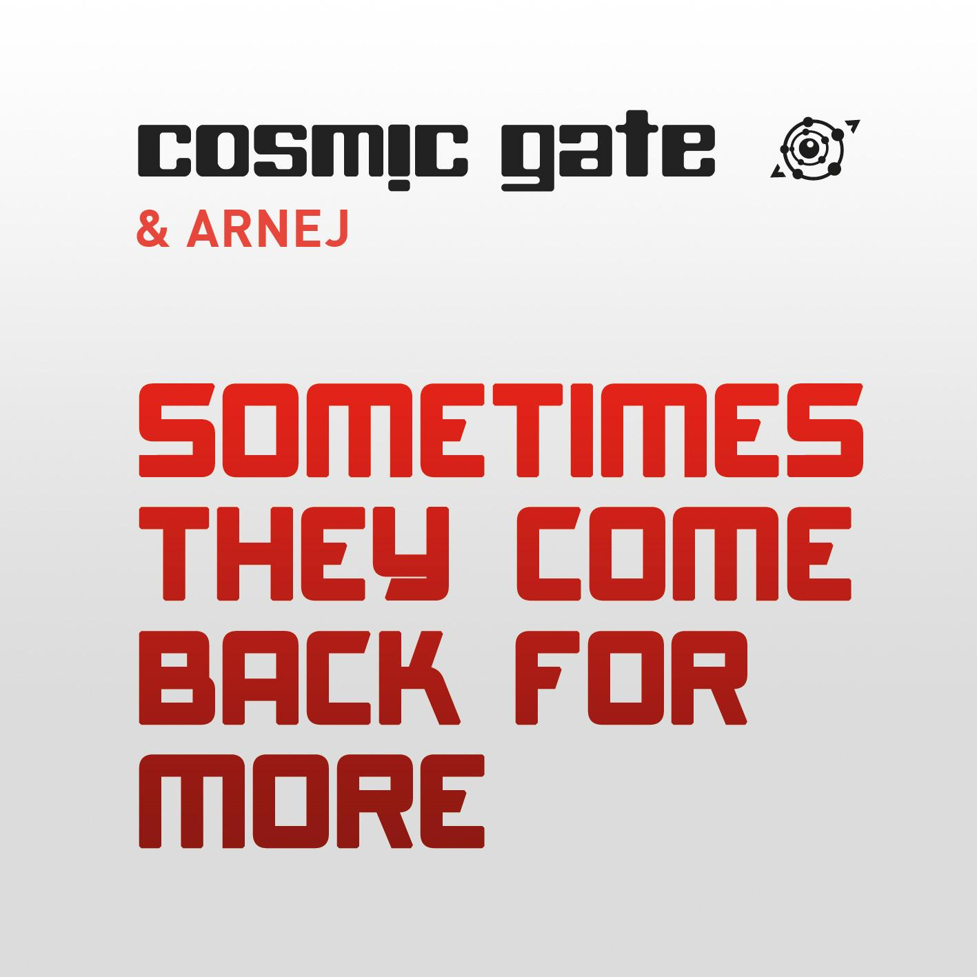 Cosmic Gate And Arnej - Sometimes They Come Back For More