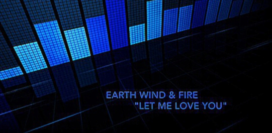 "Earth Wind & Fire ""Let Me Love You"""