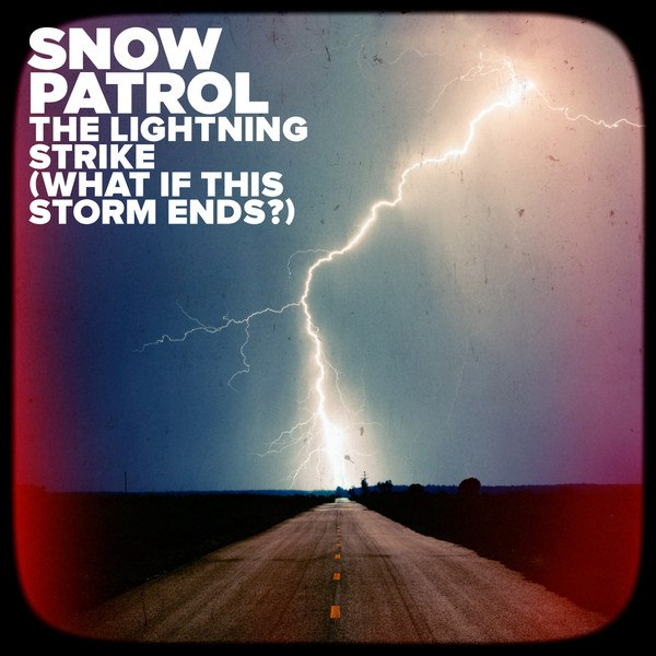Snow Patrol - What If This Storm Ends