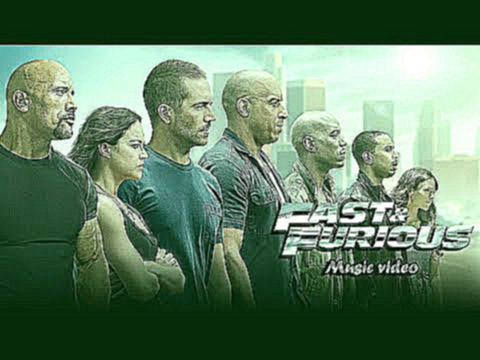 Форсаж The Fast and the Furious - Music video