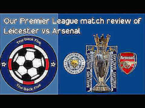 Our Premier League match review of Leicester's 0-0 draw with Arsenal