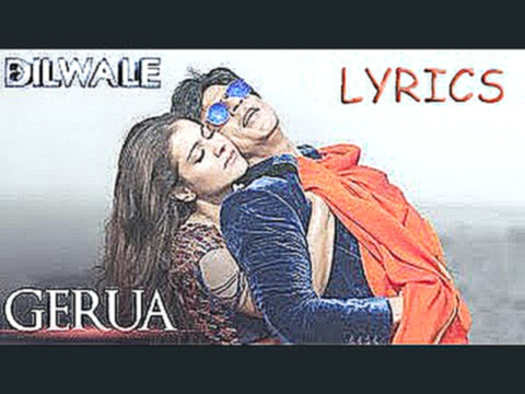 Gerua - Dilwale | Full Song with LYRICS | Shahrukh Khan | Kajol | Pritam