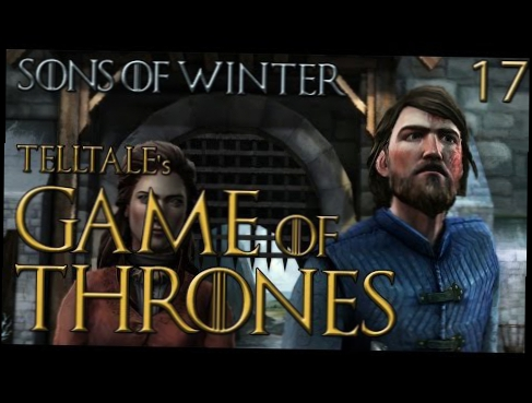 Telltale's Game of Thrones Episode 4 {#17} ~ Highpoint