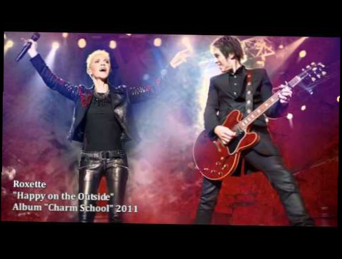Roxette - Happy on the Outside