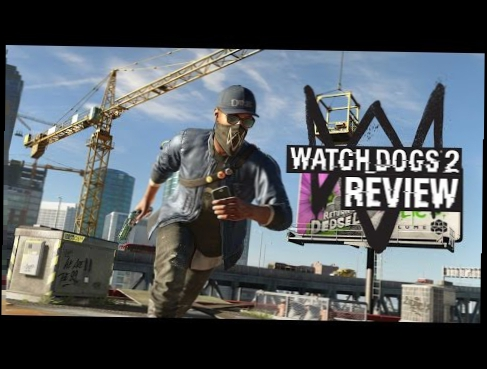 Watch Dogs 2 Review - Hipster Simulator 2016