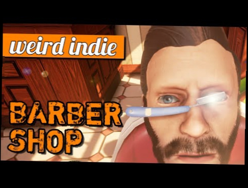 The Barber Shop game: Hipster stabbing simulator! PC gameplay | Weird Indie
